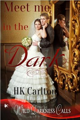 Meet Me in the Dark by H.K. Carlton