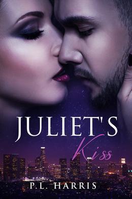 Juliet's Kiss by P.L. Harris