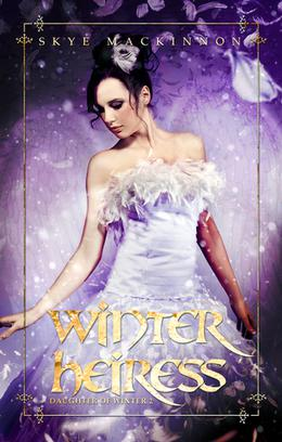 Winter Heiress (Reverse harem  (Daughter of Winter) #2) by Skye MacKinnon