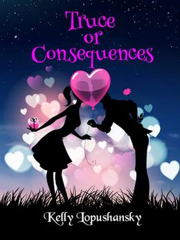Truce or Consequences by Kelly Lopushansky