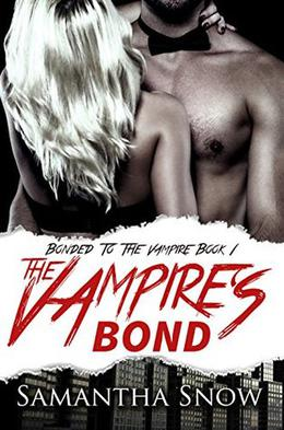 The Vampire's Bond: A Vampire Romance For Adults by Samantha Snow