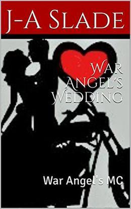 War Angel's Wedding: War Angel's MC by J-A Slade