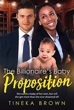 The Billionaire's Baby Proposition by Tineka Brown, BWWM Club