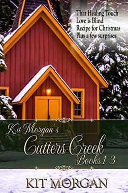 Kit Morgan's Cutter's Creek   Plus a Few Surprises ... by Kit Morgan