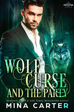 The Wolf, The Curse And The Party by Mina Carter