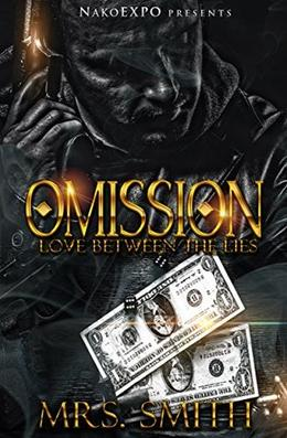 OMISSION: LOVE BETWEEN THE LIES by Mrs. Smith