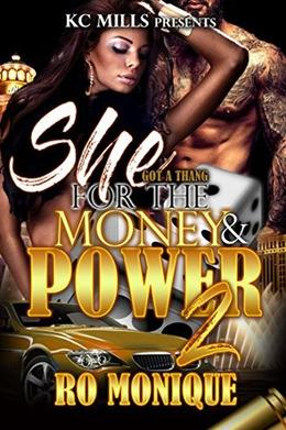 She Got A Thang For The Money & Power 2 by Ro Monique