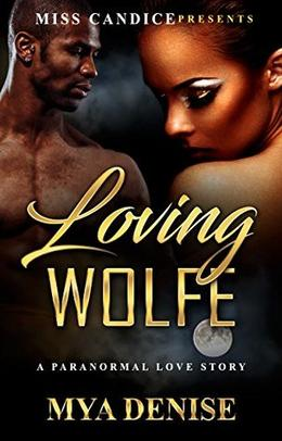 Loving Wolfe: A Paranormal Romance by Mya Denise