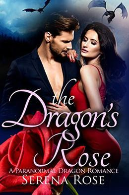 The Dragon's Rose: A Dragon Shifter Romance Novel by Serena Rose, Simply Shifters