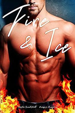 Fire & Ice: Dragon Romance by Sasha Bombshell