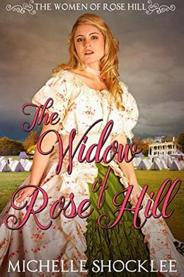 The Widow of Rose Hill by Michelle Shocklee