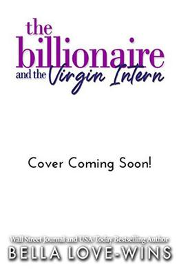 The Billionaire and The Virgin Intern by Bella Love-Wins