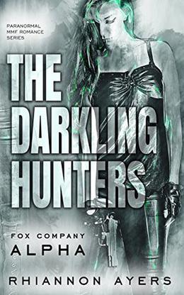 The Darkling Hunters: Fox Company Alpha by Rhiannon Ayers