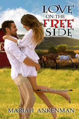 Love on the Free Side by Mariah Ankenman