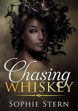 Chasing Whiskey by Sophie Stern
