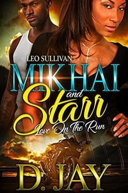 Mikhai and Starr: Love on the Run by D Jay