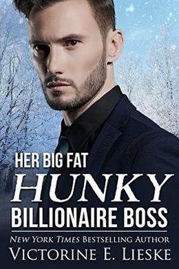 Her Big Fat Hunky Billionaire Boss by Victorine Lieske