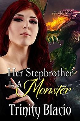Her Stepbrother is a Monster by Trinity Blacio