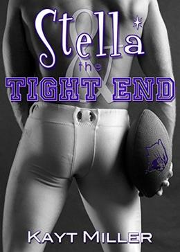 Stella and the Tight End by Kayt Miller
