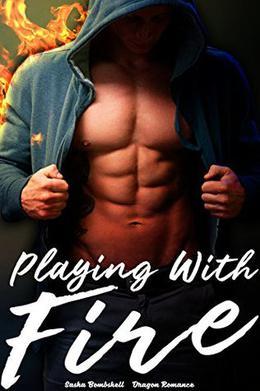 Playing With Fire: Dragon Romance by Sasha Bombshell
