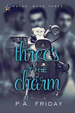 Three's the Charm by P.A. Friday