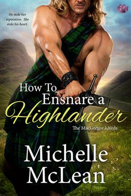 How to Ensnare a Highlander by Michelle McLean