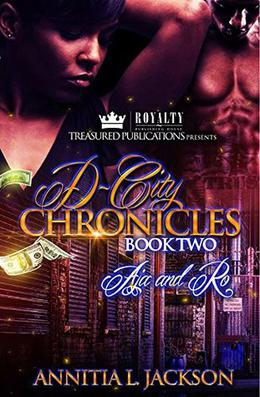 D-City Chronicles Book Two: Aja and Ro by Annitia L. Jackson