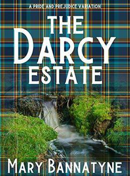 The Darcy Estate: A Pride and Prejudice Variation by Mary Bannatyne