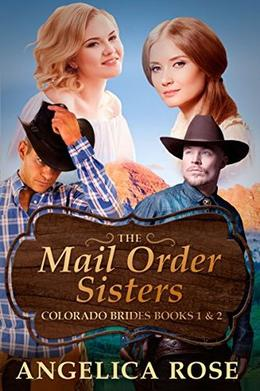 The Mail Order Sisters by Angelica Rose