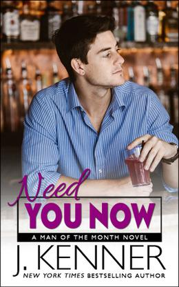 Need You Now by J. Kenner