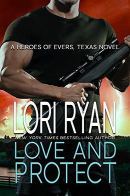Love and Protect: a small town romantic suspense novel by Lori Ryan
