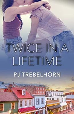 Twice in a Lifetime by P.J. Trebelhorn