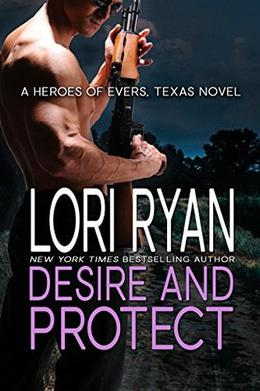 Desire and Protect: a small town romantic suspense novel by Lori Ryan