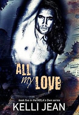 All My Love by Kelli Jean