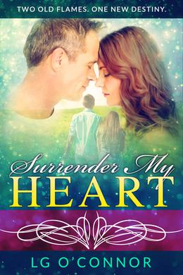 Surrender My Heart: A Second Chance Romance by L.G. O'Connor