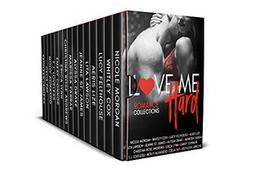 Love Me Hard: A Limited Edition Collection of Sexy Reads by Nicole Morgan, Whitley Cox, Lucy Felthouse, Shelique Lize, Lita Lawson, Jeanne St. James, Alyssa Drake, Marissa Farrar, Christina Rose Andrews, Erica Lynn