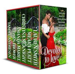 Devoted to Love: A Historical Romance Collection by Lauren Smith, Meara Platt, Christina McKnight, Amanda Mariel, Dawn Brower, Tammy Andresen
