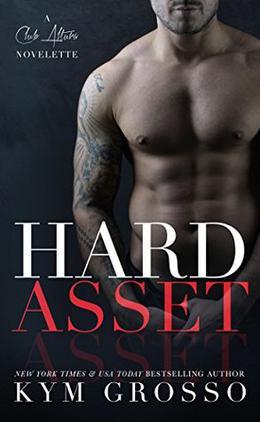 Hard Asset  (A Club Altura Romance Novelette) by Kym Grosso, Julie Roberts