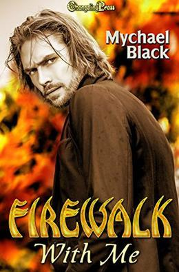 Firewalk With Me by Mychael Black