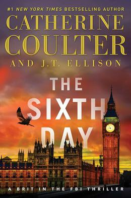 The Sixth Day by Catherine Coulter, J.T. Ellison