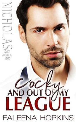 Cocky and Out of My League by Faleena Hopkins