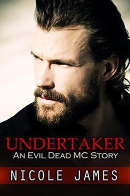 UNDERTAKER: An Evil Dead MC Story by Nicole James