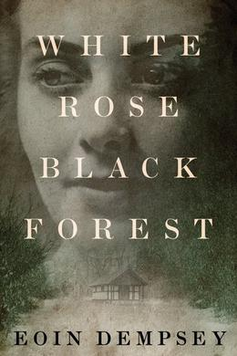 White Rose, Black Forest by Eoin Dempsey