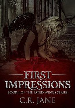 First Impressions: The Fated Wings Series Book 1 by C.R. Jane