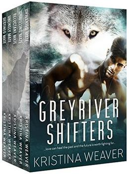 Greyriver Shifters by Kristina Weaver