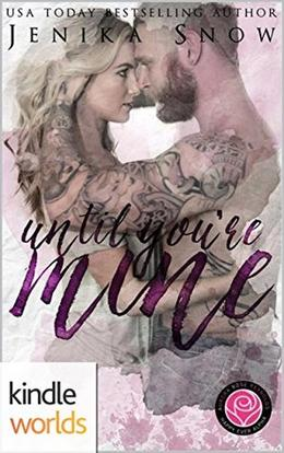 Happily Ever Alpha: Until You're Mine (Kindle Worlds: Happily Ever Alpha) by Jenika Snow