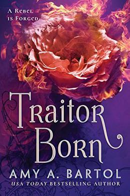 Traitor Born by Amy A. Bartol