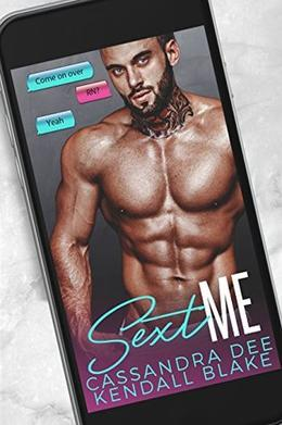 Sext Me: A Virgin and Ex-Con Romance by Cassandra Dee, Kendall Blake