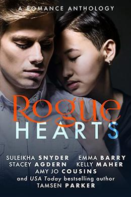 Rogue Hearts by Tamsen Parker, Stacey Agdern, Emma Barry, Amy Jo Cousins, Kelly Maher, Suleikha Snyder