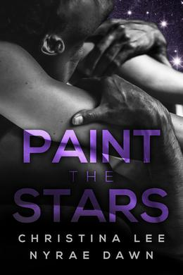 Paint the Stars by Christina Lee, Nyrae Dawn